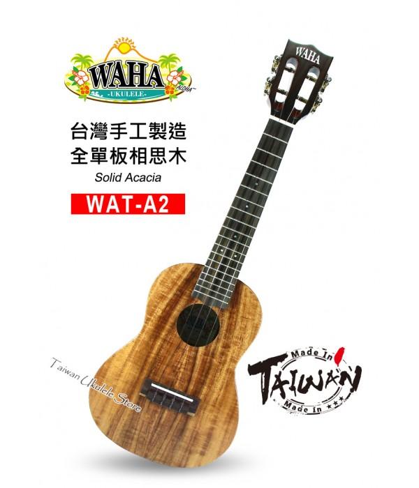 【台灣烏克麗麗 專門店】哇哈 WAHA Ukulele WAT-A2 全單板相思木 台灣製造手工琴系列 (附原廠硬盒+調音器+教材)